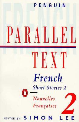 French Short Stories/Nouvelles Francaises By Lee, Simon (EDT)