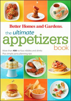 The Ultimate Appetizers Book By Better Homes and Gardens Books (COR)/ Miller, Jan (EDT)